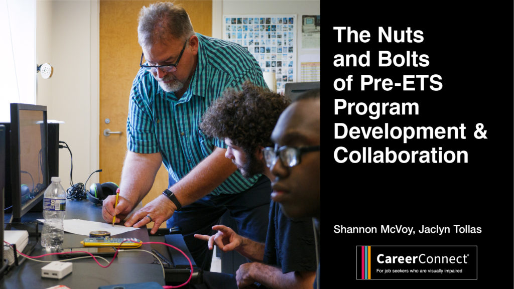 """Male teacher standing over seated students at a table with computers. Text reads """"the Nuts and Bolts of Pre-ETS program Development & Collaboration"""" Shannon McVoy, Jaclyn Tollas CareerConnect logo"""