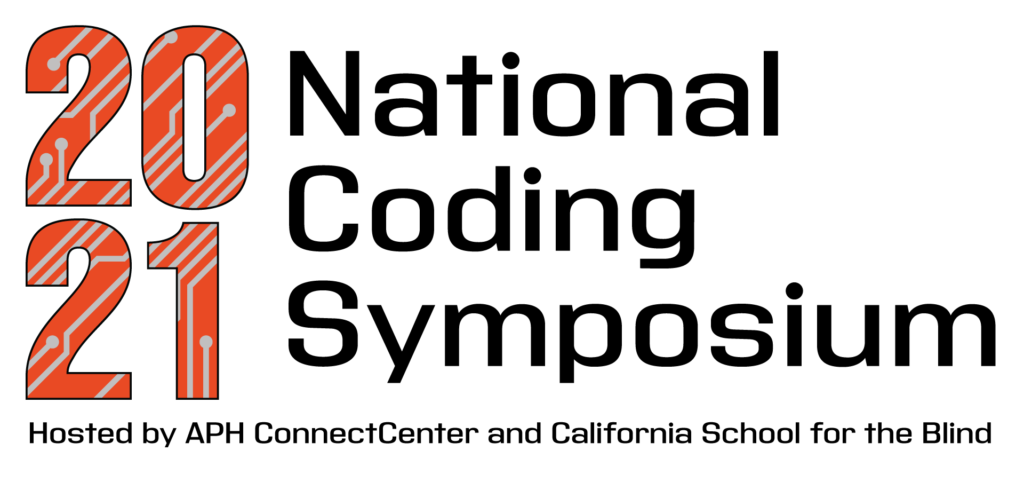 Image of National Coding Symposium banner, text reads: 2021 National Coding Symposium Hosted by APH ConnectCenter and California School for the Blind